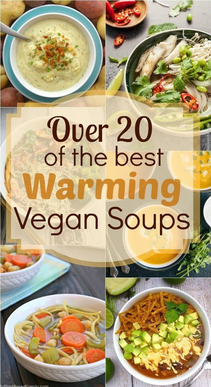 20+ Warming Vegan Soups | Where You Get Your Protein - Vegan Recipes