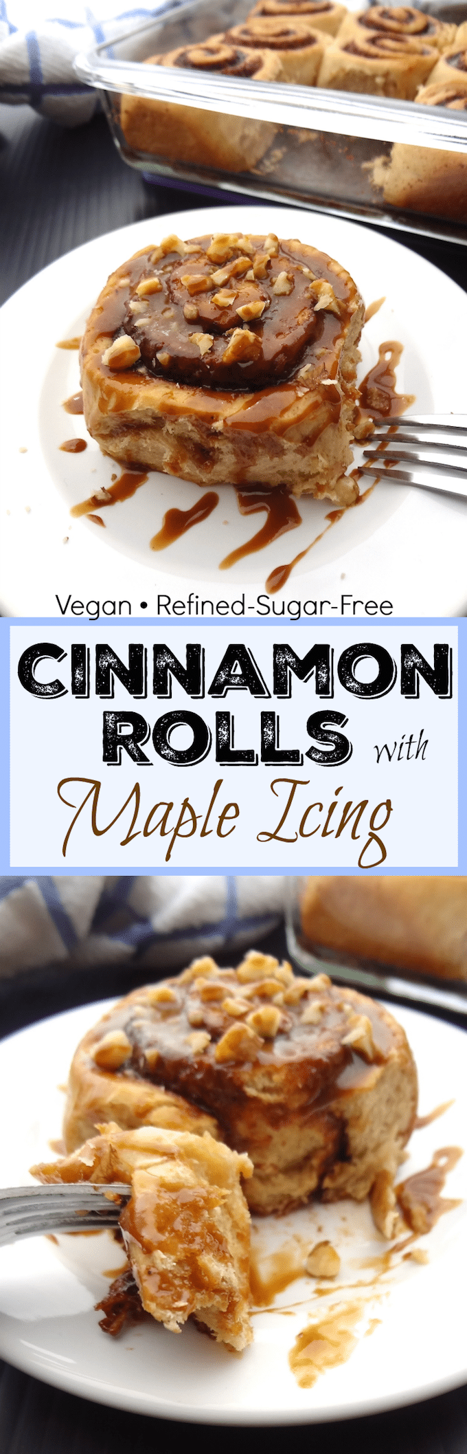Refined sugar free vegan cinnamon rolls are topped with a rich maple icing.  This homemade treat is soft, fluffy and perfectly sweetened!  Enjoy these decadent, ready in about an hour, cinnamon rolls for breakfast this weekend!  #refinedsugarfree #veganrecipes #veganbreakfast #cinnamonrolls  #vegancinnamonrolls