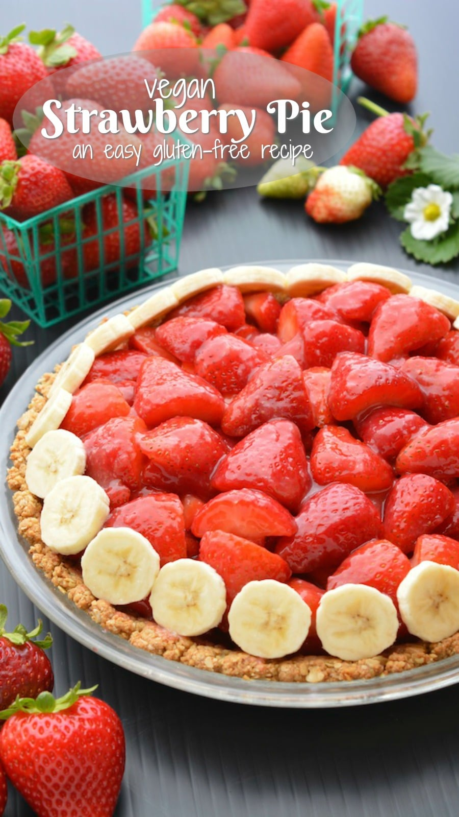 Vegan strawberry pie lined with banana slices.